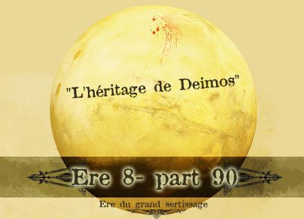 Nouvelle Ere : Ere 8 - part 90, l'héritage de Deimos [09 février 2015] Ere-8-90